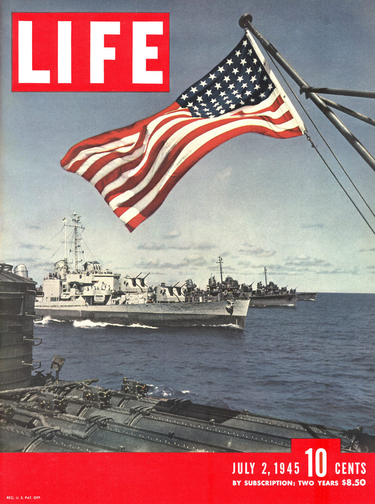 LIFE magazine published July 2, 1945, featuring an American flag over US ships at sea. (Photo by Eliot Elisofon/The LIFE Picture Collection © Meredith Corporation)
