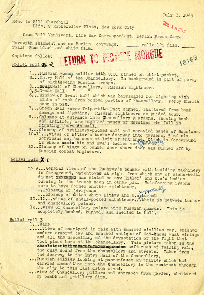"The first of the approximately 20 pages of notes that William Vandivert typed for LIFE's editors in New York, describing not only the pictures he took but also the atmosphere pervading his examination of Hitler's bunker and the Reich Chancellery grounds. (An example of Vandivert's terse, vivid notations: ""... view of chancellery palace ... completely bombed, burned and shelled to hell."")"